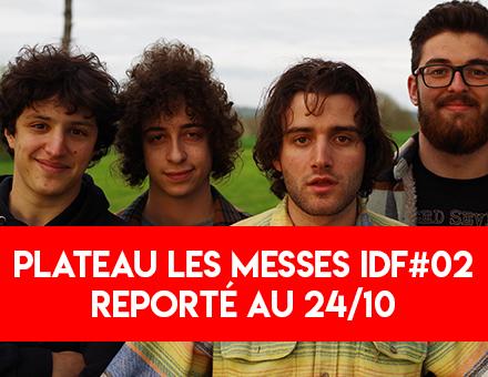 Report du plateau Les Messes IDF #02