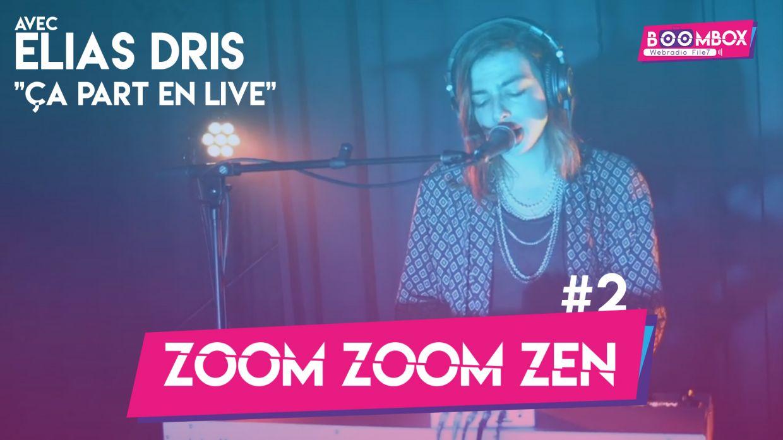 "Zoom Zoom Zen #2 - Elias Dris - ""Ça part en live"" © DR"