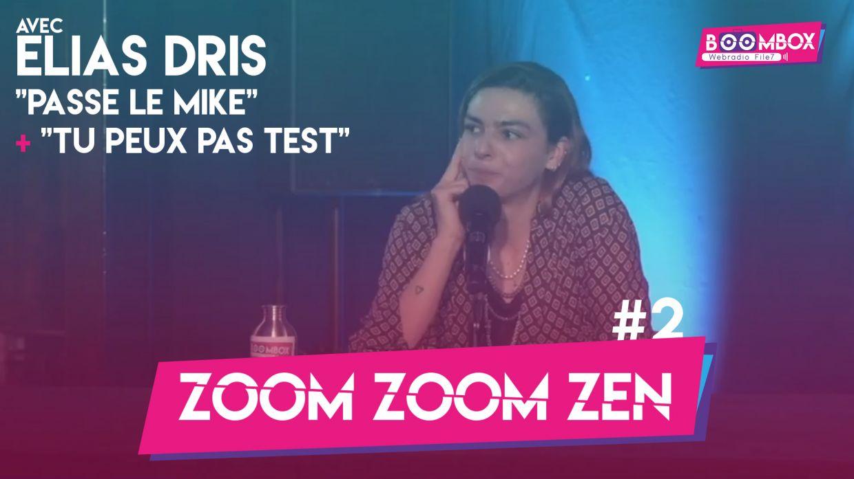 """Zoom Zoom Zen #2 - Elias Dris - """"Passe le mike"""" + """"Tu peux pas test"""" © DR"""