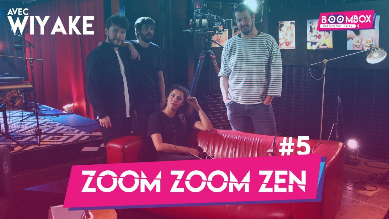 Zoom Zoom Zen #5 - Wíyake © DR